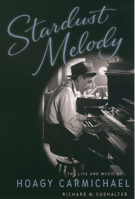 Stardust Melody: The Life and Music of Hoagy Carmichael als Taschenbuch