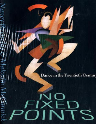 No Fixed Points: Dance in the Twentieth Century als Buch