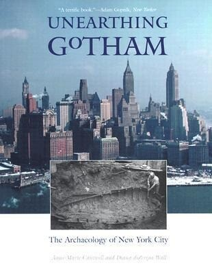 Unearthing Gotham: The Archaeology of New York City als Taschenbuch