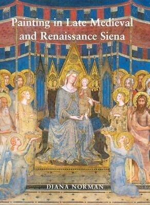 Painting in Late Medieval and Renaissance Siena (1260-1555) als Buch