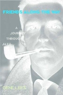 Friends Along the Way: A Journey Through Jazz als Buch