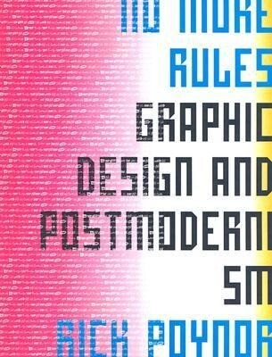 No More Rules: Graphic Design and Postmodernism als Taschenbuch
