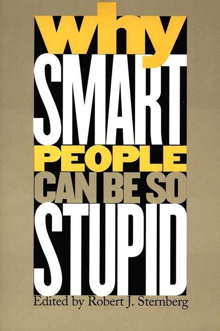 Why Smart People Can Be So Stupid als Buch