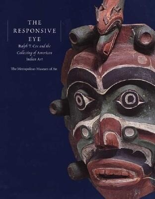 The Responsive Eye: Ralph T. Coe and the Collecting of American Indian Art als Buch