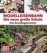 Modelleisenbahn - Die neue große Schule