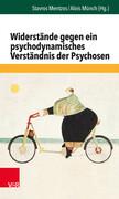 Widerstände gegen ein psychodynamisches Verständnis der Psychosen