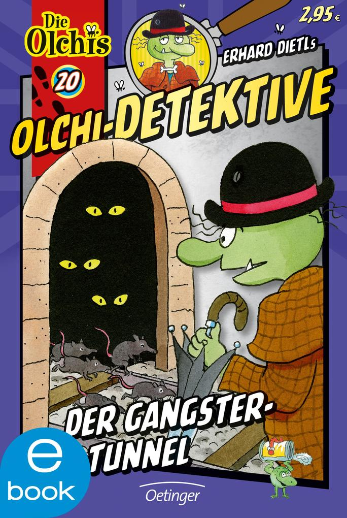 Olchi-Detektive. Der Gangster-Tunnel als eBook