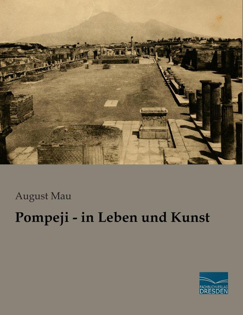 Pompeji - in Leben und Kunst als Buch von Augus...