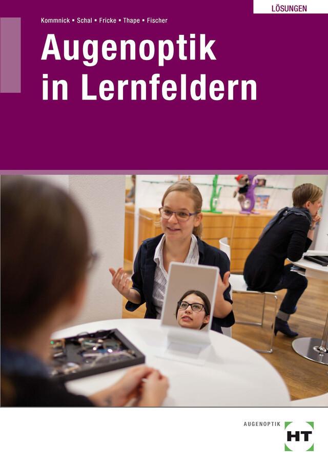 Lösungen Augenoptik in Lernfeldern als Buch