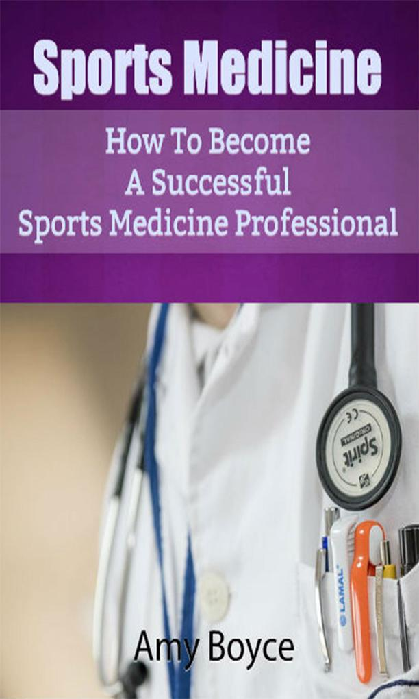 Sports Medicine: How To Become A Successful Spo...