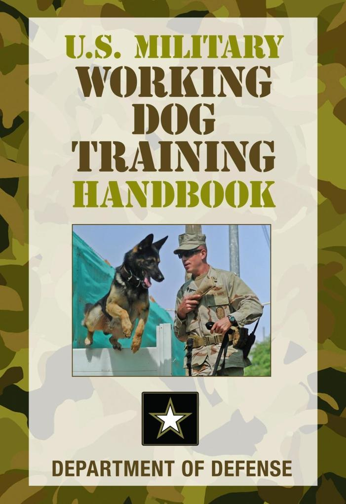 U.S. Military Working Dog Training Handbook als...
