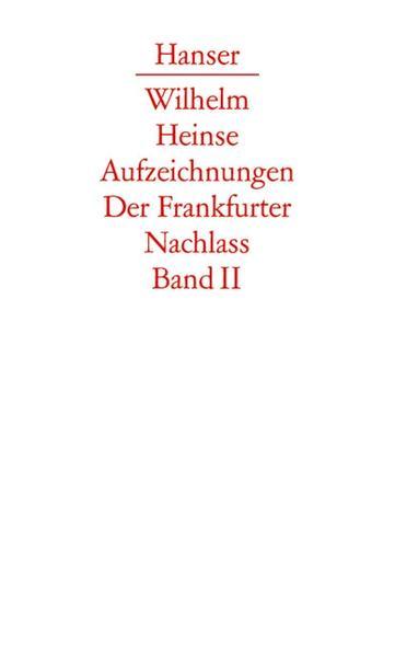 Zweiter Düsseldorfer Aufenthalt. Vorbereitung des 'Ardinghello'. Mainzer und Aschaffenburger Jahre als Buch