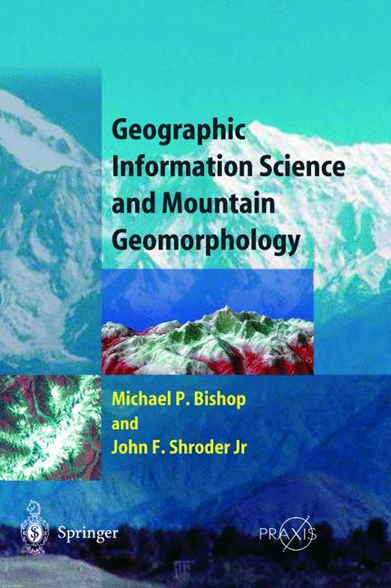 Geographic Information Science and Mountain Geomorphology als Buch