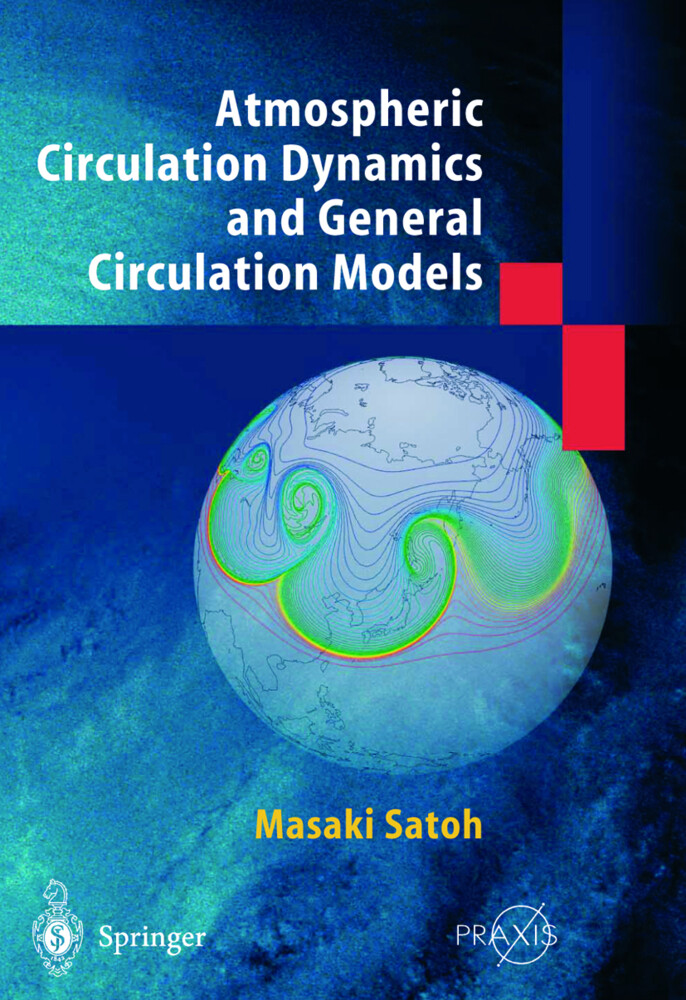 Atmospheric Circulation Dynamics and General Circulation Models als Buch