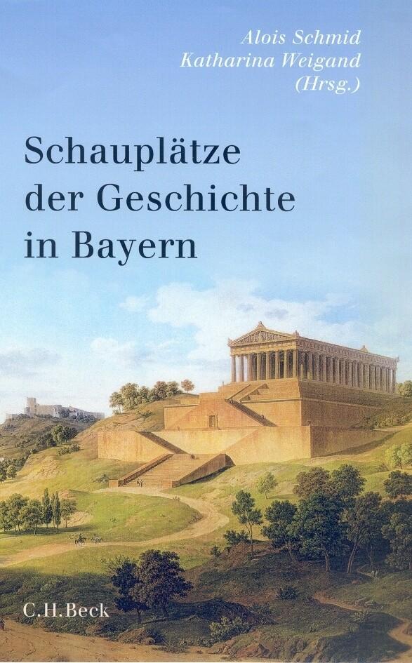 Schauplätze der Geschichte in Bayern als Buch