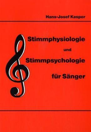Stimmphysiologie und Stimmpsychologie für Sänger als Buch