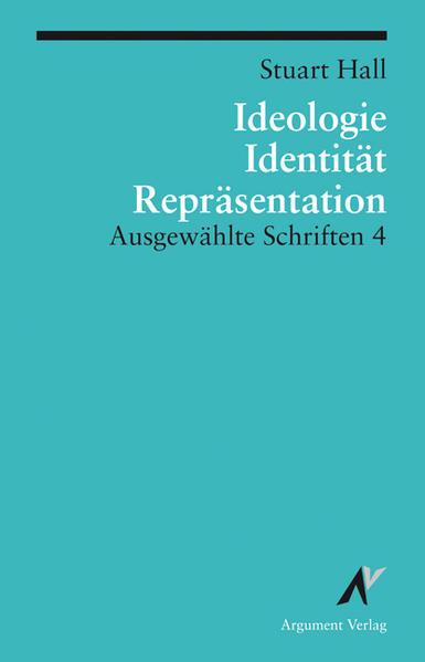 Ausgewählte Schriften 4. Identität, Ideologie und Repräsentation als Buch