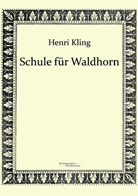Schule für Waldhorn als Buch von Henri Kling