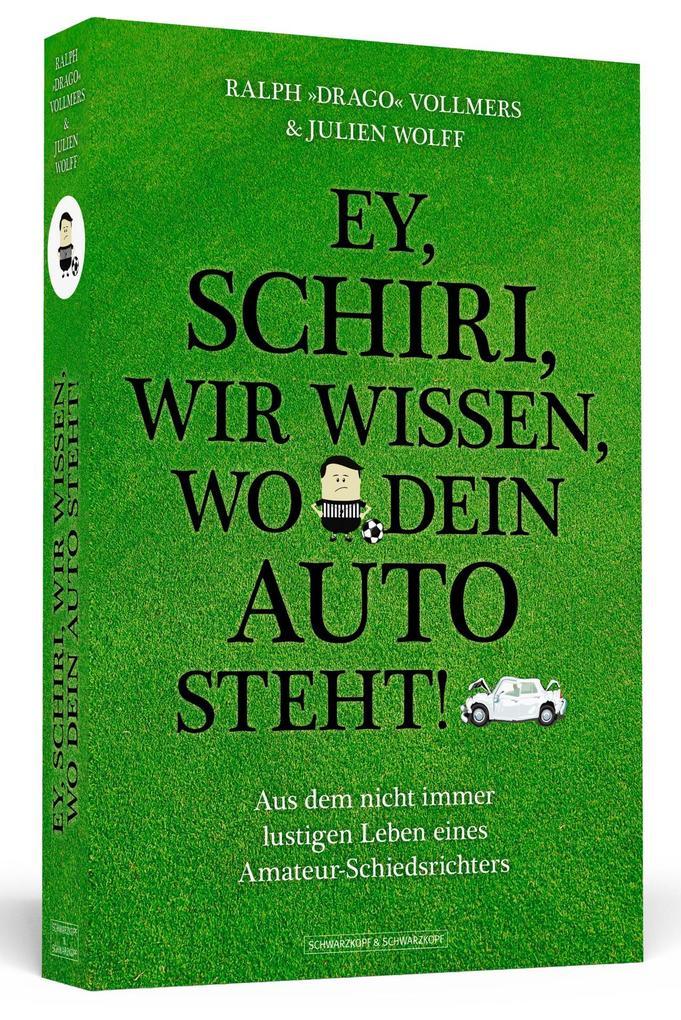 Ey, Schiri, wir wissen, wo dein Auto steht! als...