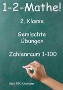 1-2-Mathe! - 2. Klasse - Gemischte Übungen, Zahlenraum bis 100