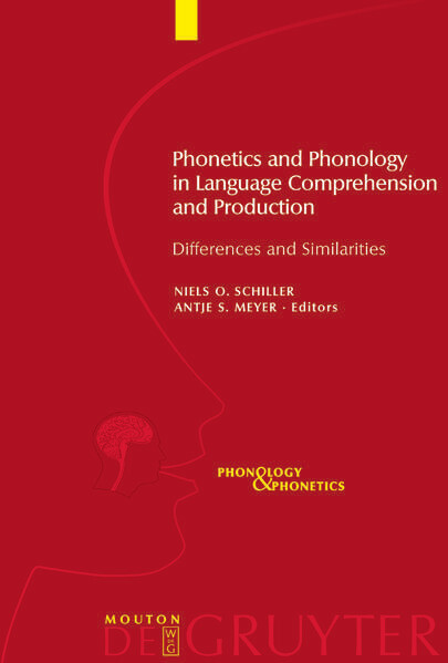 Phonetics and Phonology in Language Comprehension and Production als Buch