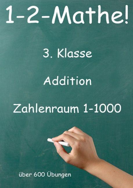 1-2-Mathe! - 3. Klasse - Addition, Zahlenraum bis 1000 als Buch
