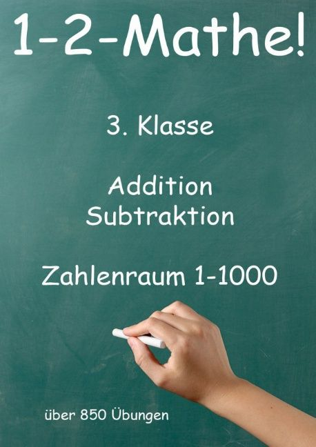 1-2-Mathe! - 3. Klasse - Addition, Subtraktion, Zahlenraum bis 1000 als Buch