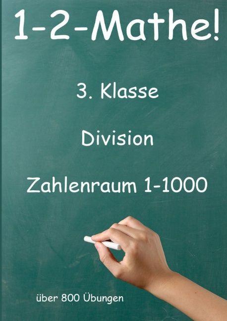 1-2-Mathe! - 3. Klasse - Division, Zahlenraum bis 1000 als Buch