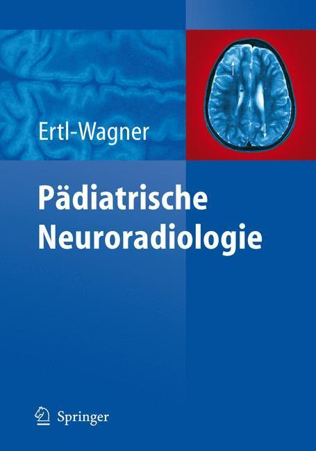Pädiatrische Neuroradiologie als Buch