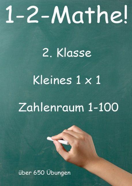 1-2-Mathe! - 2. Klasse - Kleines 1x1, Zahlenraum bis 100 als Buch