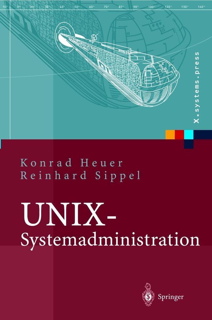 UNIX-Systemadministration als Buch von Konrad H...