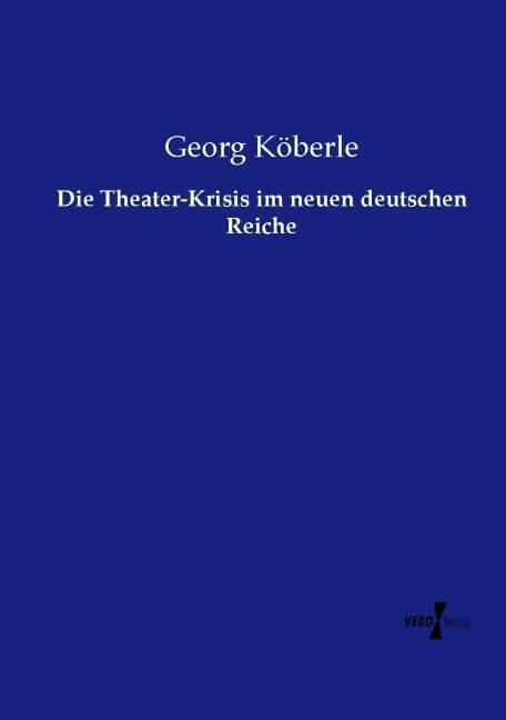 Die Theater-Krisis im neuen deutschen Reiche al...