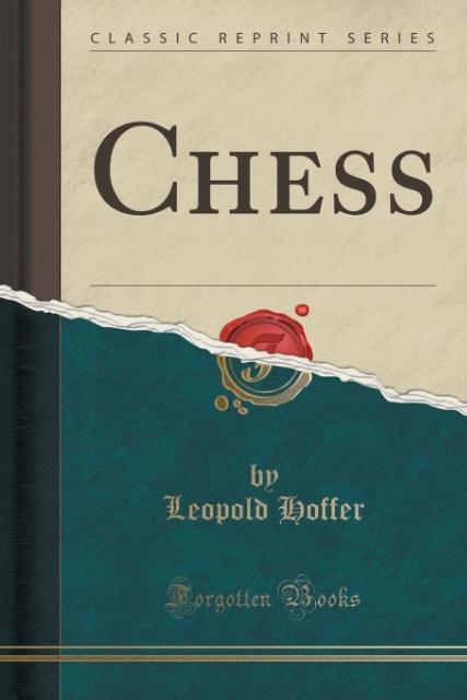Chess (Classic Reprint) als Taschenbuch von Leo...
