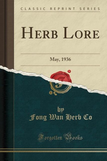 Herb Lore als Taschenbuch von Fong Wan Herb Co