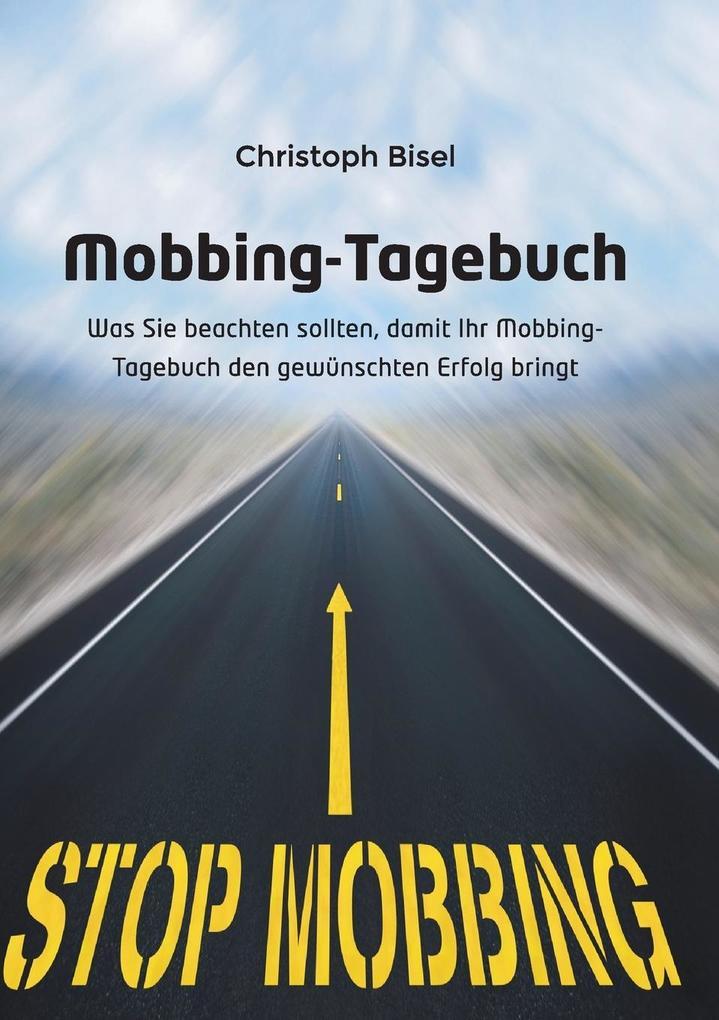 Mobbing-Tagebuch als Buch von Christoph Bisel