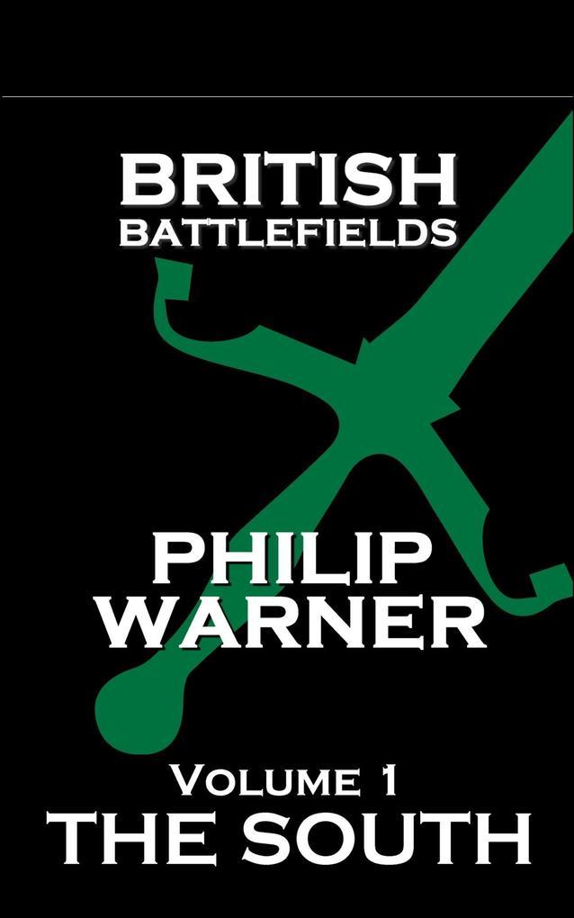 British Battlefields - Volume 1 - The South als...
