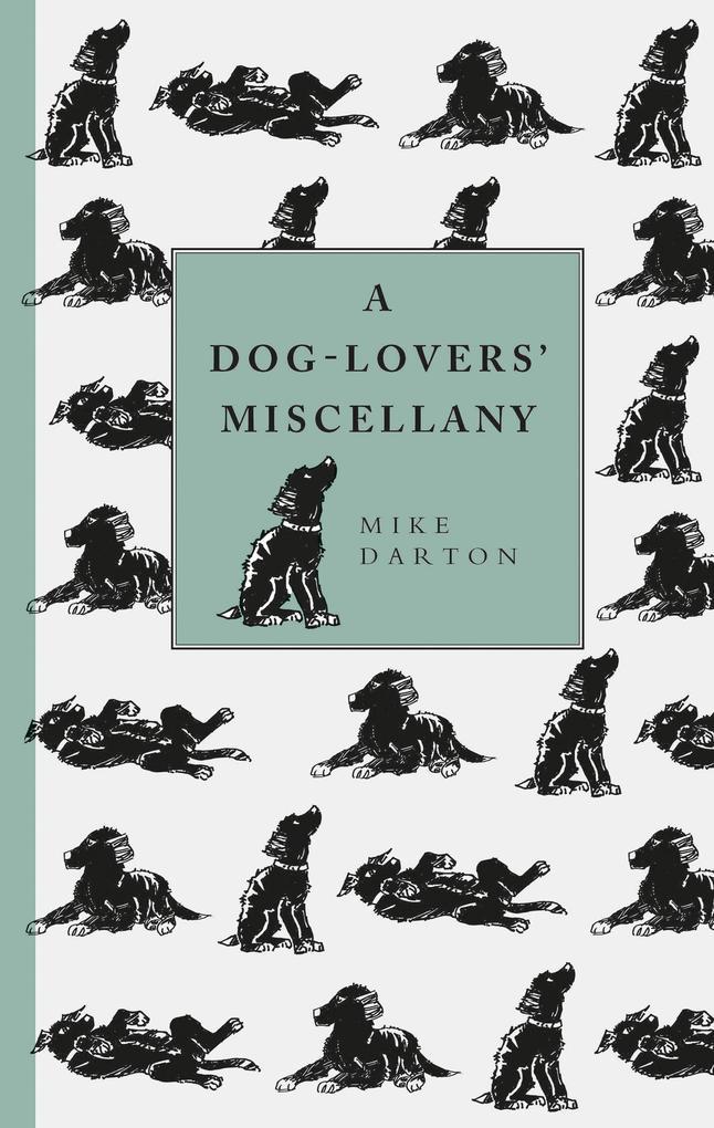 A Dog-Lover´s Miscellany als eBook Download von...