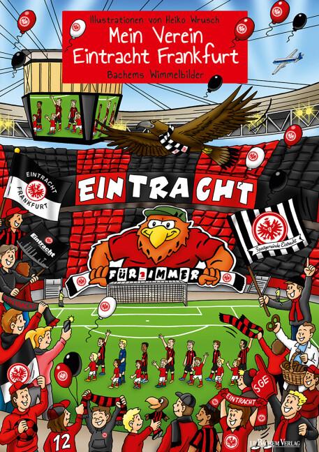 Mein Verein Eintracht Frankfurt als Buch von Heiko Wrusch