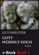 Gott würfelt doch - Abgrund (Band 1)