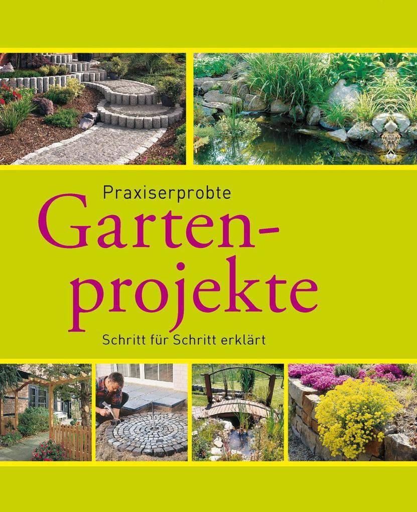 Praxiserprobte Gartenprojekte als eBook Downloa...