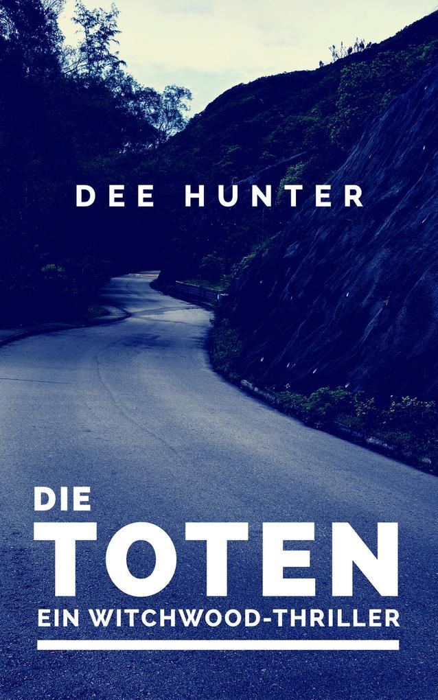 Die Toten. Ein Witchwood-Thriller (Psychothriller) als eBook
