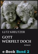 Gott würfelt doch - Untergang (Band 2)