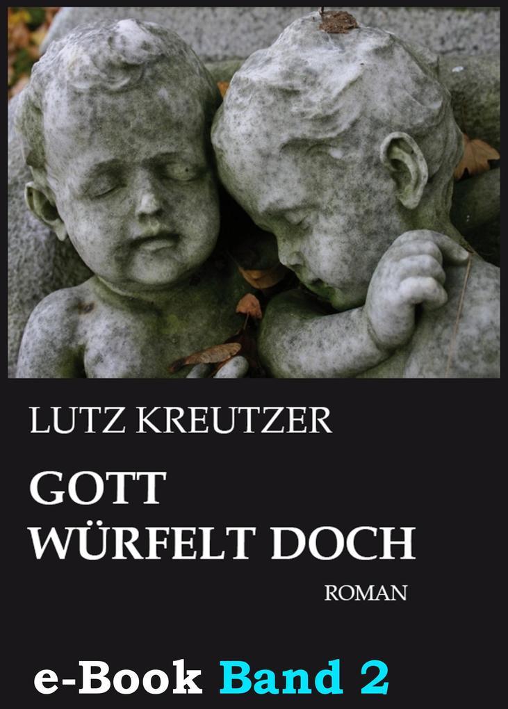 Gott würfelt doch - Untergang (Band 2) als eBook
