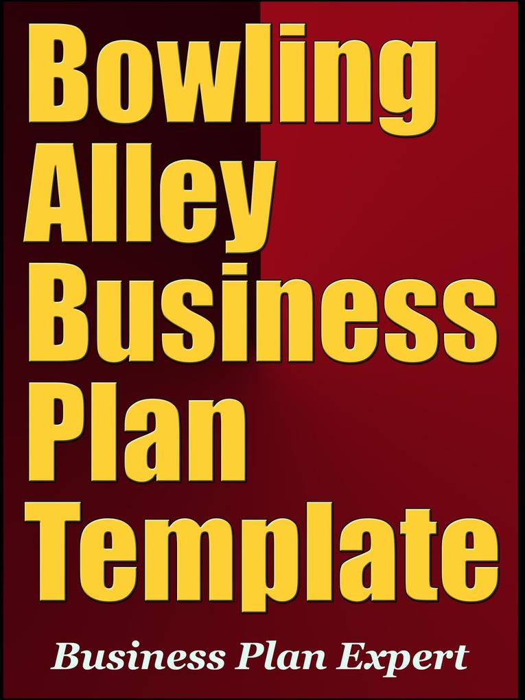 Bowling Alley Business Plan Template (Including...