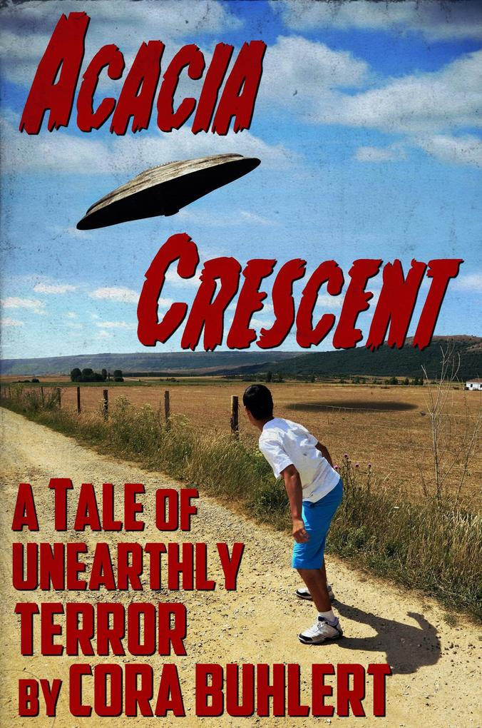 Acacia Crescent (The Day the Saucers Came..., #1) als eBook