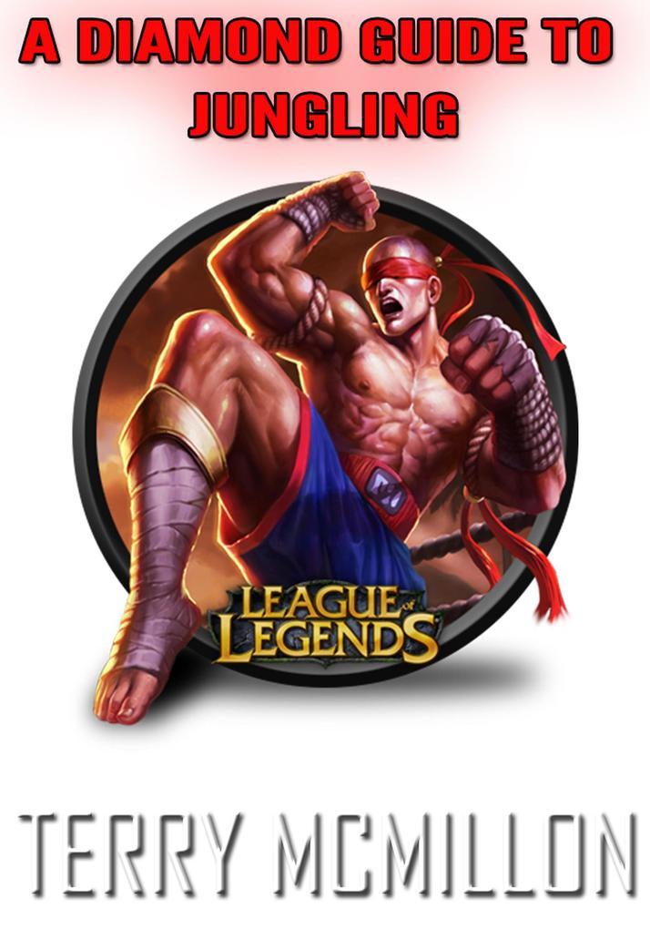 League of Legends Guide: A Diamond Guide To Jun...