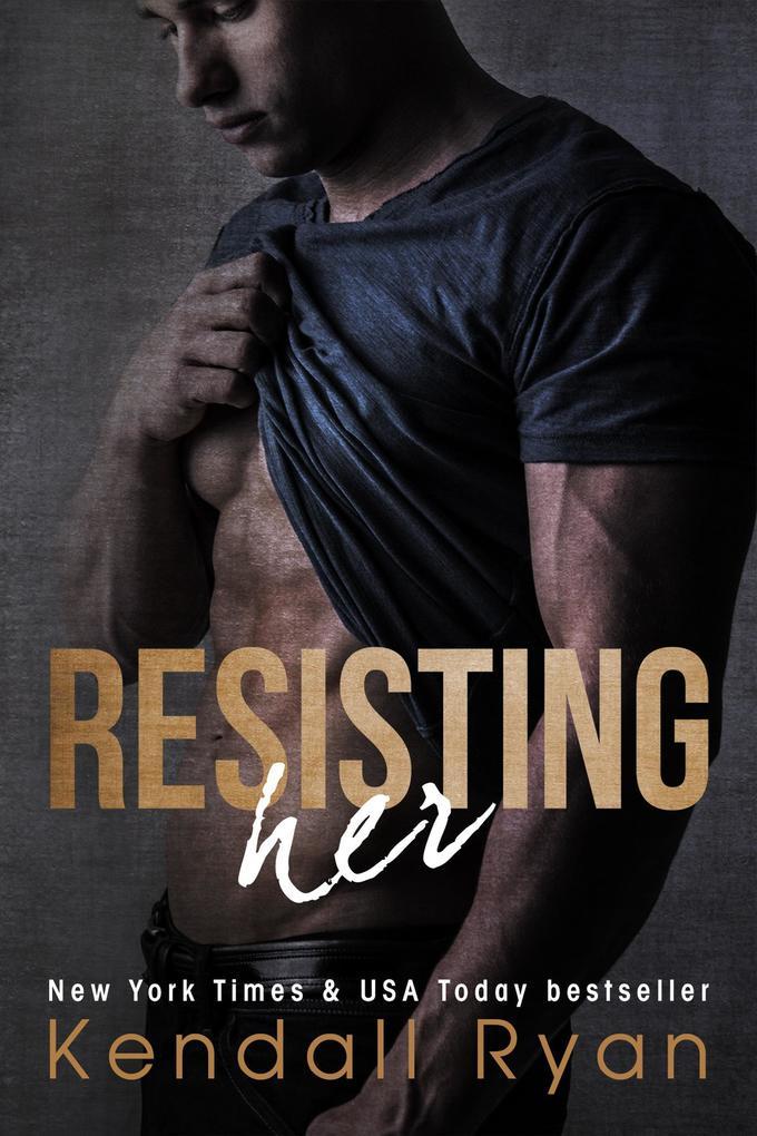 Resisting Her als eBook Download von Kendall Ryan