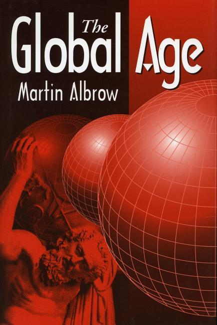 The Global Age: State and Society Beyond Modernity als Taschenbuch