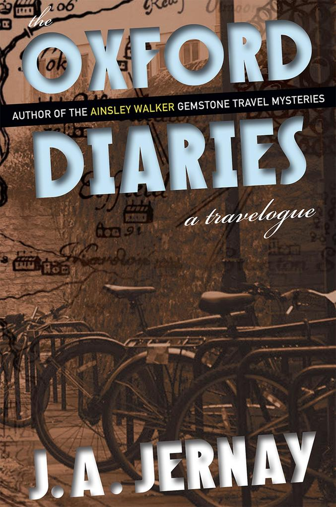 The Oxford Diaries: A Travelogue als eBook Down...