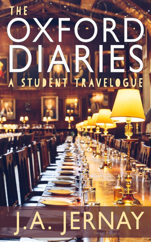 The Oxford Diaries: A Travelogue als eBook Down...